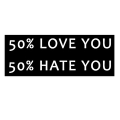 Camiseta Feminina 50% Love You, 50% Hate You na internet