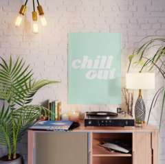 Pôster/Quadro - Chill Out - LadyBoss