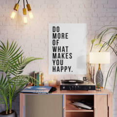 Pôster/Quadro - What Makes You Happy - comprar online