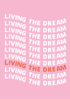 Pôster/Quadro - Living the Dream - comprar online