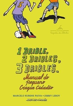 1 DRIBLE, 2 DRIBLES, 3 DRIBLES: MANUAL DO PEQUENO CRAQUE CIDADAO