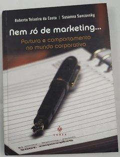 Nem só de Marketing... por Roberto Teixeira da Costa e Susanna Sancovsky