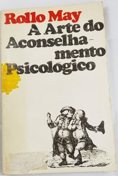 A Arte do Aconselhamento Psicológico de Rollo May