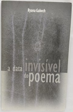 A data invisível do poema
