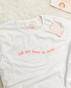 T-shirt All we have is now na internet