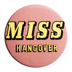 Botton Miss Hangover