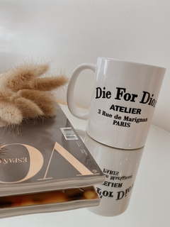 Taza Die for Dior
