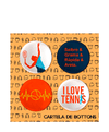 Kit De Bottons Guga Tênis - I Love Tennis