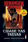 STRANGER THINGS - VOL. 02 - CIDADE NAS TREVAS - ADAM CHRISTOPHER - INTRÍNSECA