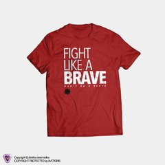 Camiseta Fight Like A Brave - loja online