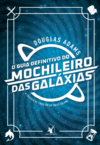 O Guia Definitivo do Mochileiro das Galaxias