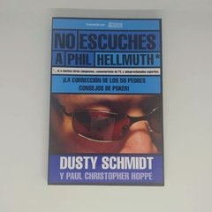 Libro - Dusty Schmidt - No Escuches A Phil Hellmuth (póker)