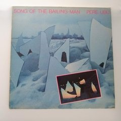 Vinilo - Pere Ubu - Song Of The Bailing Man