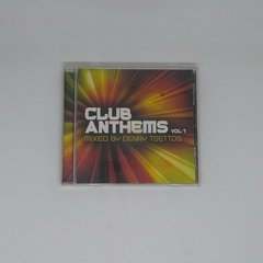 Cd - Club Anthems Vol. 1 - Mixed By Denny Tsettos