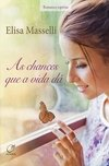 AS CHANCES QUE A VIDA DA - ELISA MASSELLI
