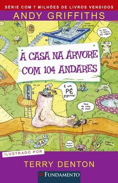 A CASA NA ARVORE COM 104 ANDARES - ANDY GRIFFITHS