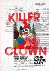 KILLER CLOWN PROFILE - RETRATO DE UM ASSASSINO  - TERRY SULLIVAN; PETER MAIKEN