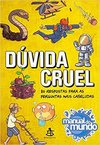 DUVIDA CRUEL -  MANUAL DO MUNDO