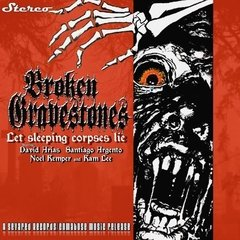 BROKEN GRAVESTONES - Let SLeeping Corpses Lie - CD