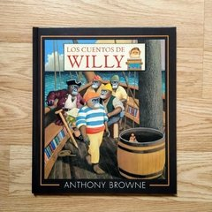 LOS CUENTOS DE WILLY - Anthony Browne