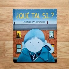 ¿Qué tal si...?  - Anthony Browne