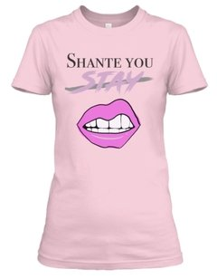 Shante you stay - loja online