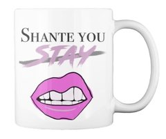 caneca shante you stay