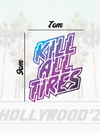 Adesivo Hollywoodz Kill All Tires