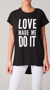 Remera Love Made me do it BLA