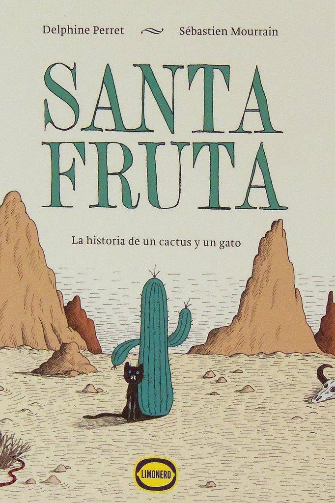 Santa Fruta, la historia de un cactus y un gato | Delphine Perret - Sébastien Mourrain