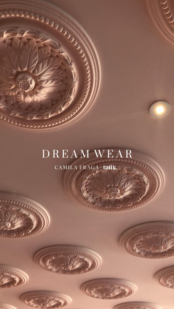 Dream wear