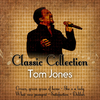 Tom Jones - Classic Colection