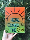 "Tela ""Here Comes The Sun"""