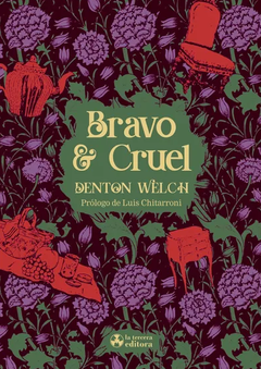Bravo y cruel - Denton Welch