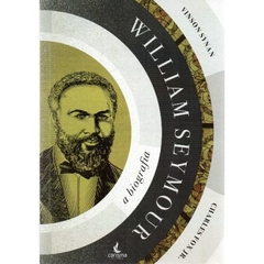 William Seymour: A Biografia | Vinson Synan | Charles Fox Jr. - comprar online