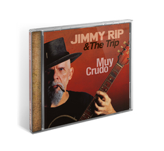 CD JIMMY RIP & THE TRIP  Muy Crudo
