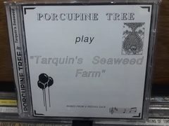 Porcupine Tree - Play Tarquin's Seaweed Farm