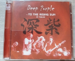 Deep Purple - To The Rising Sun... In Tokyo 2 CD'S