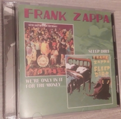 Frank Zappa - We're Only In It For The Money / Sleep Dirt