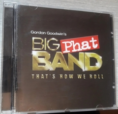 Gordon Goodwins Big Phat Band - That´s  How We Roll