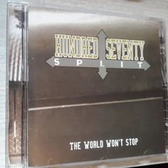 Hundred Seventy Split - The World Won't Stop