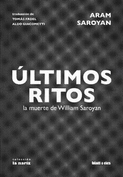 ULTIMOS RITOS de willian saroyan
