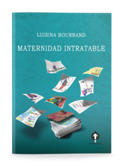 Maternidad intratable, Luisina Bourband