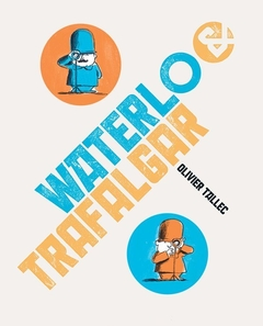 Waterlo y Trafalgar