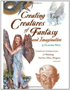 Creating Creatures of Fantasy and Imagination