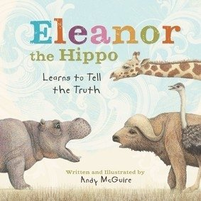 Eleanor the Hippo Learns to Tell the Truth