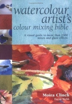Watercolour Artist's Colour Mixing Bible