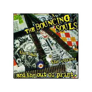 Bouncing Souls - The Bad. The Worse. And the Out Of Print [CD]