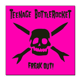 Teenage Bottlerocket - Freak Out [LP]