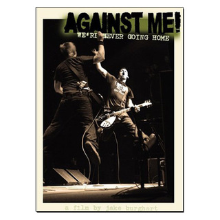 Against Me! - We're Never Going Home [DVD Digipack]